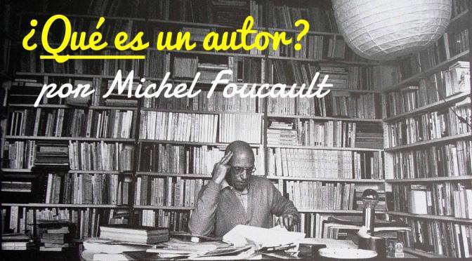 ¿Qué es un autor? de Michel Foucault