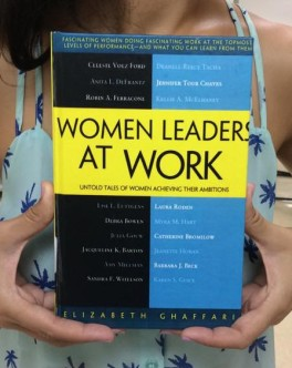 *Women Leaders at Work: Untold Tales of Women Achieving Their Ambitions –by Elizabeth Ghaffari
