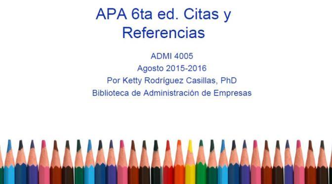 APA 6ta ed. Citas y Referencias [ADMI 4005]
