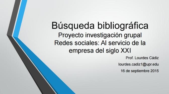 Búsqueda bibliográfica: Redes sociales al servicio de la empresa del siglo 21