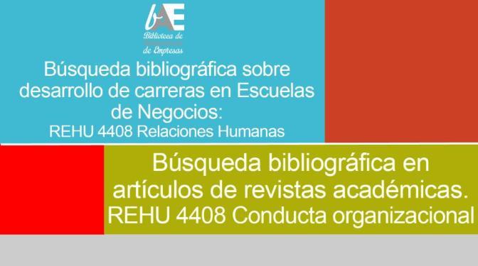 Búsqueda bibliográfica en artículos de revistas académicas + Búsqueda bibliográfica sobre desarrollo de carreras en Escuelas de Negocios