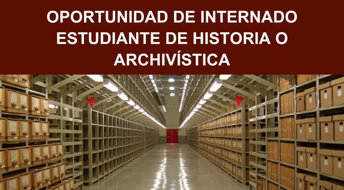 Oportunidad de internado estudiante de Historia o Archivística