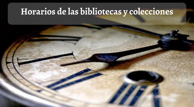 Horarios de las Bibliotecas y Colecciones