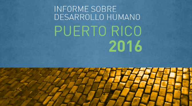 Informe sobre desarrollo humano Puerto Rico 2016