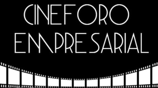 Serie CineForo Empresarial primer semestre 2019-2020