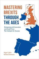 Mastering Brexits Through The Ages: Entrepreneurial Innovators and Small Firms – The Catalysts for Success