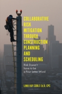 Collaborative Risk Mitigation Through Construction Planning and Scheduling: Risk Doesn't have to be a Four-Letter Word
