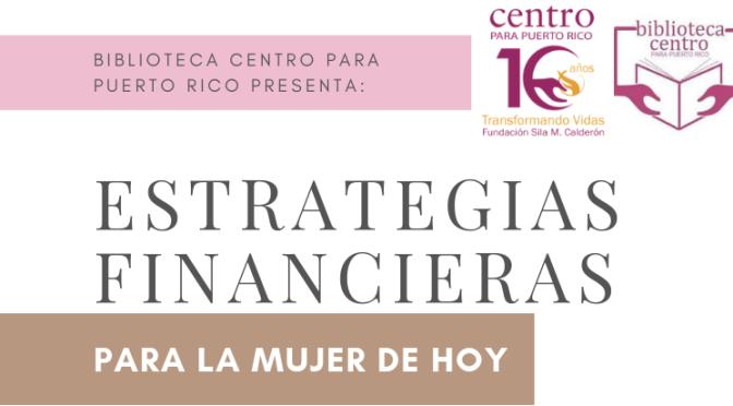 Charla Gratuita: Estrategias Financieras para la mujer de hoy | martes, 9 de julio de 2019 | 2PM