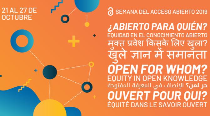 """El tema de la Semana Internacional de Acceso Abierto 2019 será """"¿Abierto para quién? Equidad en el conocimiento abierto"""" – Open Access Week"""