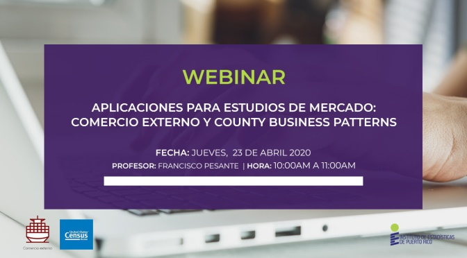 Webinar: Aplicaciones para estudios de mercado: Comercio Externo y County Business Patterns