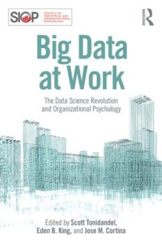 Big Data at Work: The Data Science Revolution and Organizational Psychology