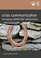 Crisis Communication- Managing Stakeholder Relationships