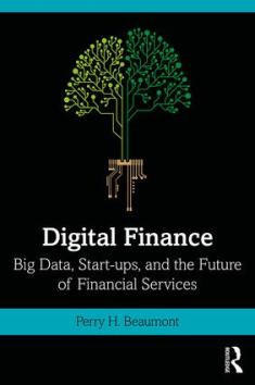 Digital Finance: Big Data, Start-ups, and the Future of Financial Services