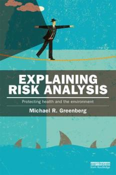 Explaining Risk Analysis: Protecting health and the environment