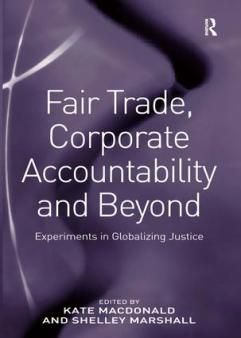 Fair Trade, Corporate Accountability and Beyond