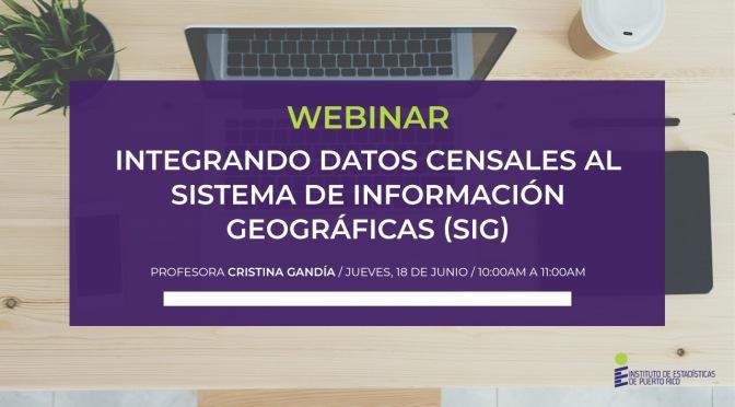 Webinar: Integrando datos censales al Sistema de Información Geográfica (SIG)